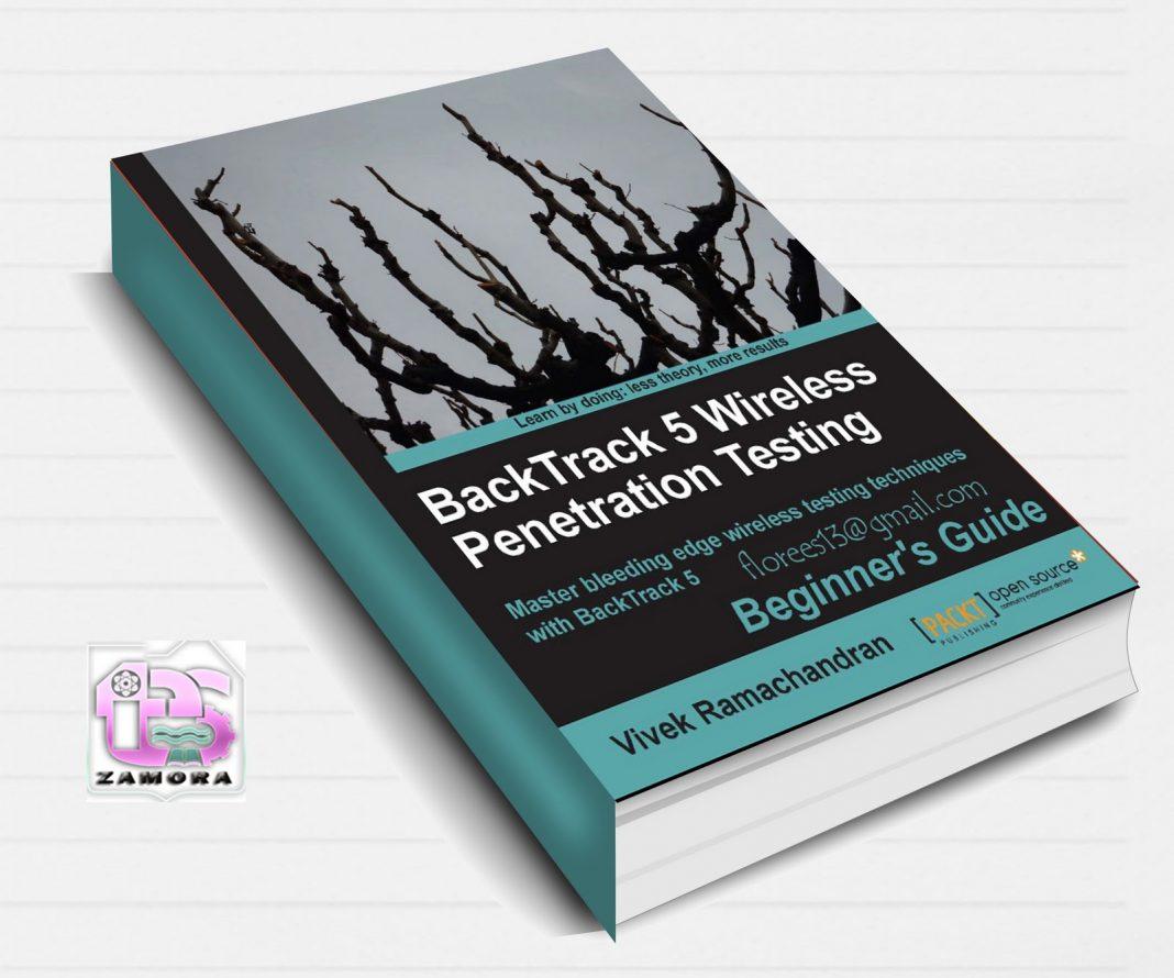 BackTrack 5 Wireless Penetration Testing Beginner's Guide