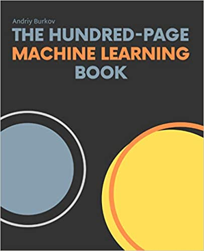 The 100 Page Machine Learning Book by Andriy Burkov